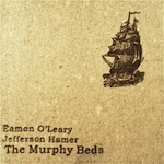 Eamon O'Leary and Jefferson Hamer - The Murphy Beds