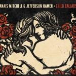 Anais Mitchell and Jefferson Hamer - Child Ballads